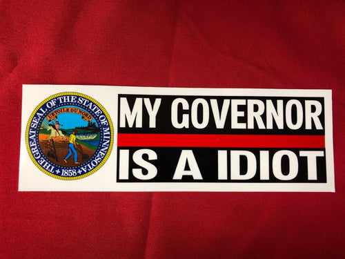 MY GOVERNOR IS A IDIOT MINNESOTA BUMPER STICKER  3