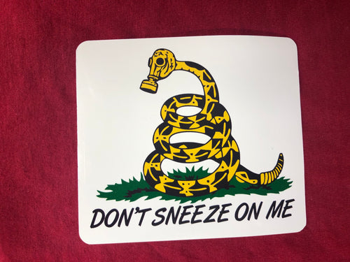 Don't Sneeze On Me. sticker