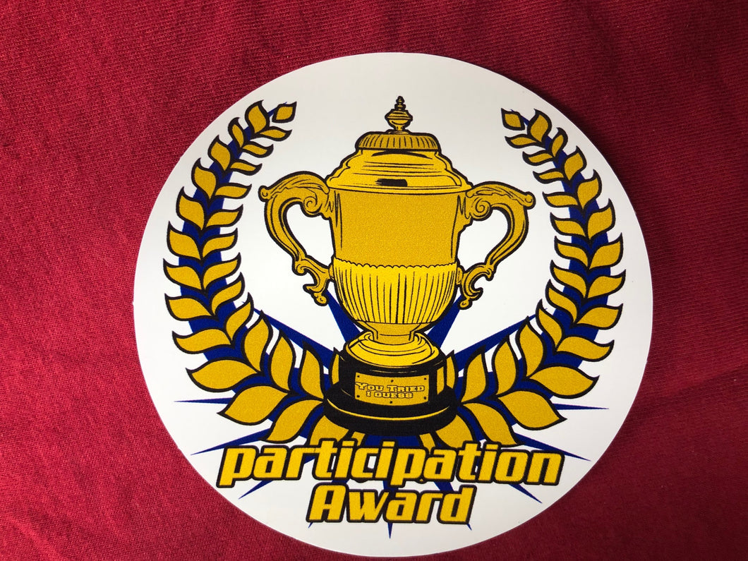 You tried I Guess Participation Award Sticker