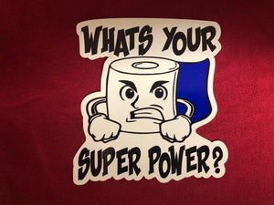 Whats Your Super Power TP Sticker