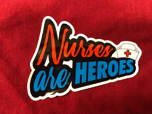 Nurse Are Hero's Sticker