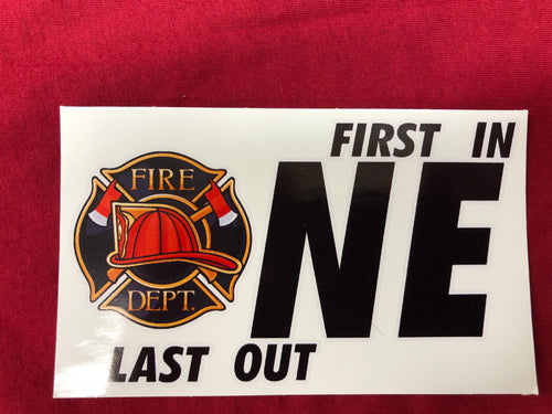 First One In Last One Out Fire  Sticker
