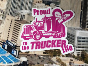 Proud Wife To The Trucker Life Pink sticker