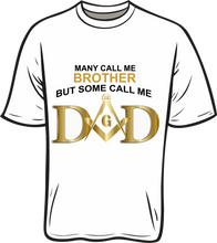 Load image into Gallery viewer, Many Call Me Brother Some Call Me Dad. shirt