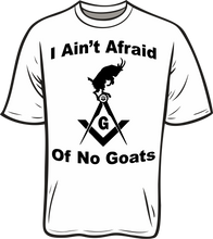 Load image into Gallery viewer, I ain't afraid of no goats shirt