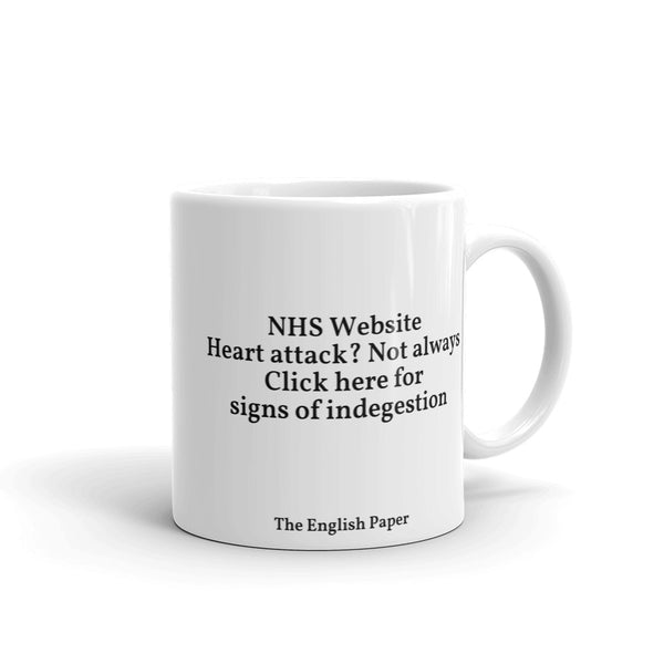"""NHS Website. Heart Attack? Not Always. Click Here For Signs Of Indigestion"" Mug"