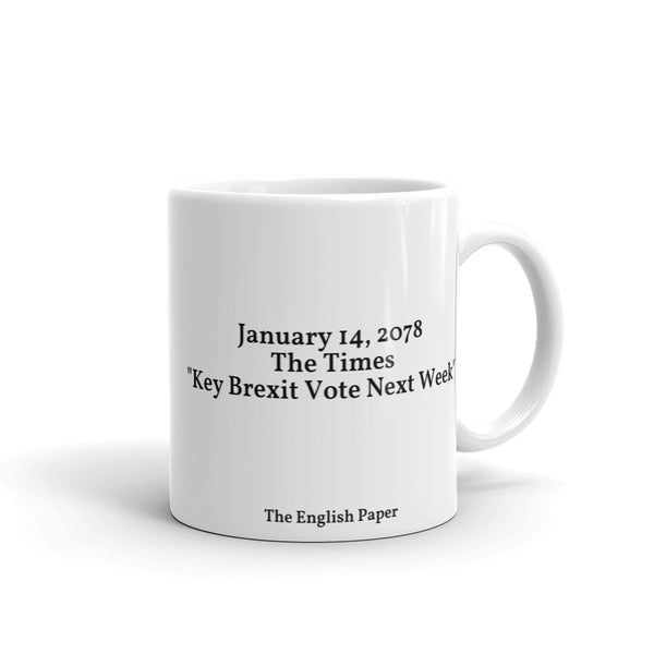 """January 14, 2078 - The Times ""Key Brexit Vote Next Week"" Mug"