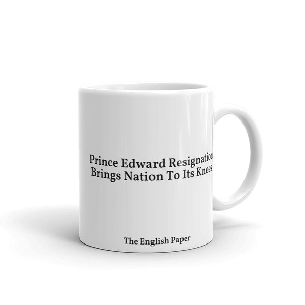 """Prince Edward Resignation Brings Nation To Its Knees"" Mug"