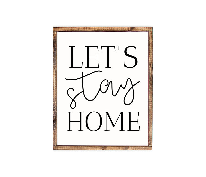 Lets Stay Home Farmhouse wood sign Home wall decor