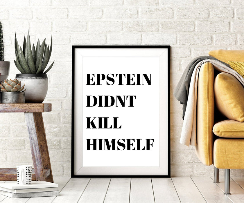 Epstein didnt kill himself wall art decor framed