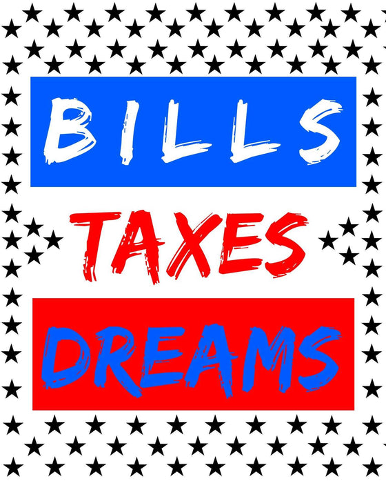 Bills Taxes Dreams capitalism Motivational quote framed wall art print