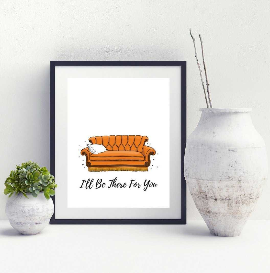Friends TV Show Art print, I'll Be There For You