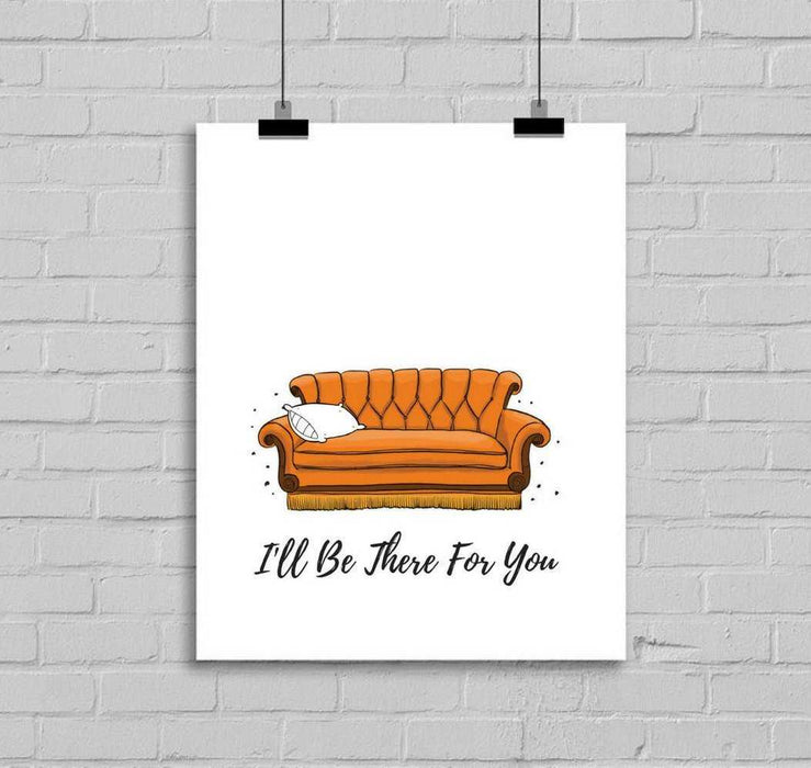Friends TV Show Art print, I'll Be There For You wall art decor