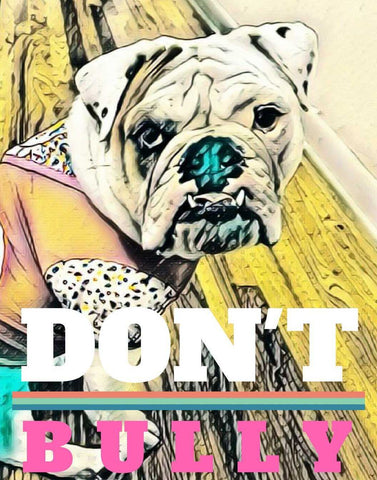 English bulldog Art, English bulldog, Don't Bully, Don't be a Bully, Stop bulling, Framed art, bulldog, wall art