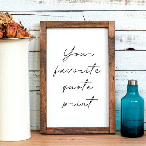 Custom Quote Print in farmhouse sign barn wood with rustic decor