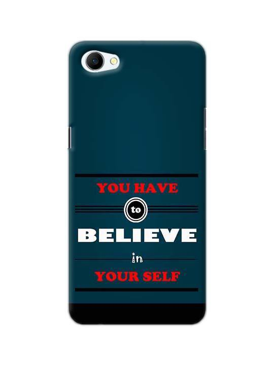 finest selection 4d770 4d0d2 You Have To Believe In Your Self Pinted Mobile Case For Oppo A3
