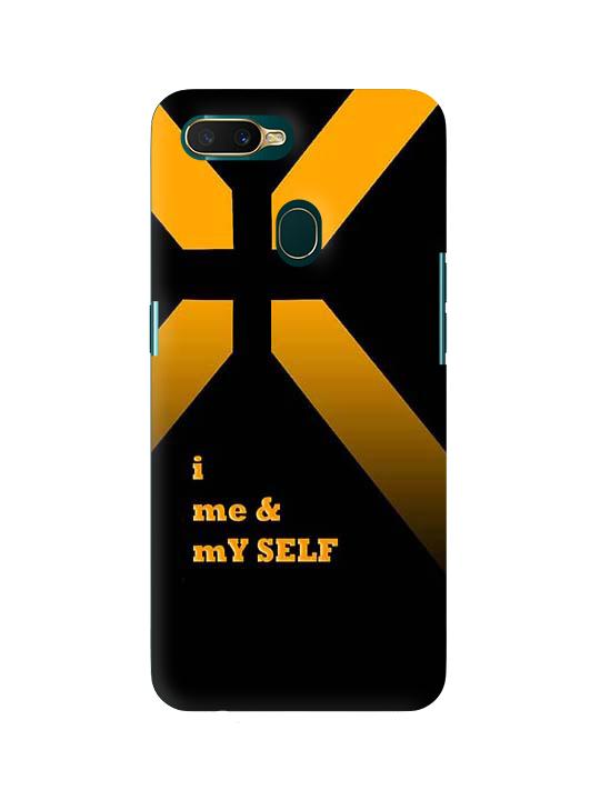 buy online 11ffa a1c57 I Me And My Self Pinted Mobile Case For Oppo A7 Cases