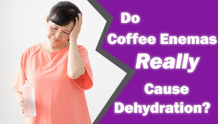 Do Coffee Enemas Really Cause Dehydration?