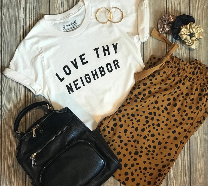 Love Thy Neighbor Tee - Addi & Ains Boutique