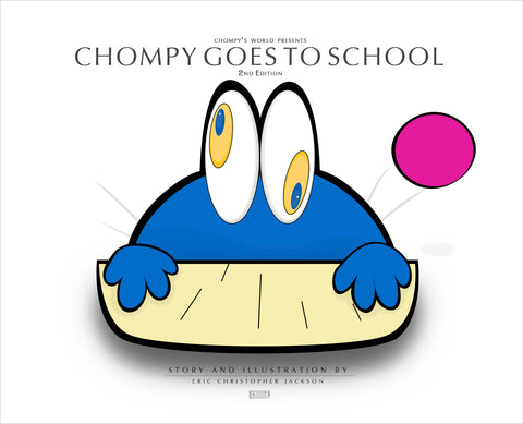 Chompy Goes to School: 2nd Edition | Story & Illustration by Eric Christopher Jackson