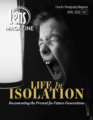 "Lens Magazine: ""Life in Isolation"" April 2020"