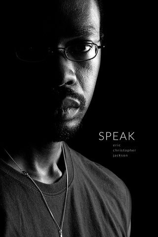 Speak | Poetry Collection, No.2 by Eric Christopher Jackson