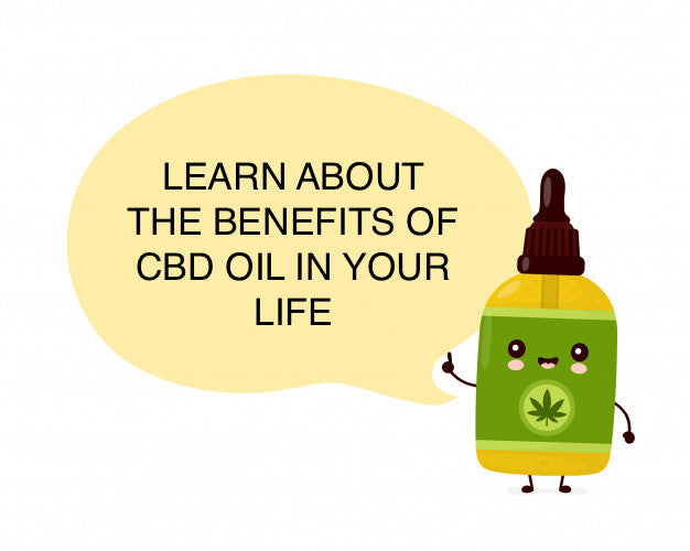 LEARN ABOUT THE BENEFITS OF CBD OIL IN YOUR LIFE
