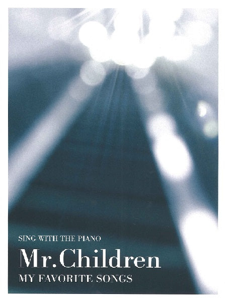 Sing with the Piano Mr. Children / My favorite songs