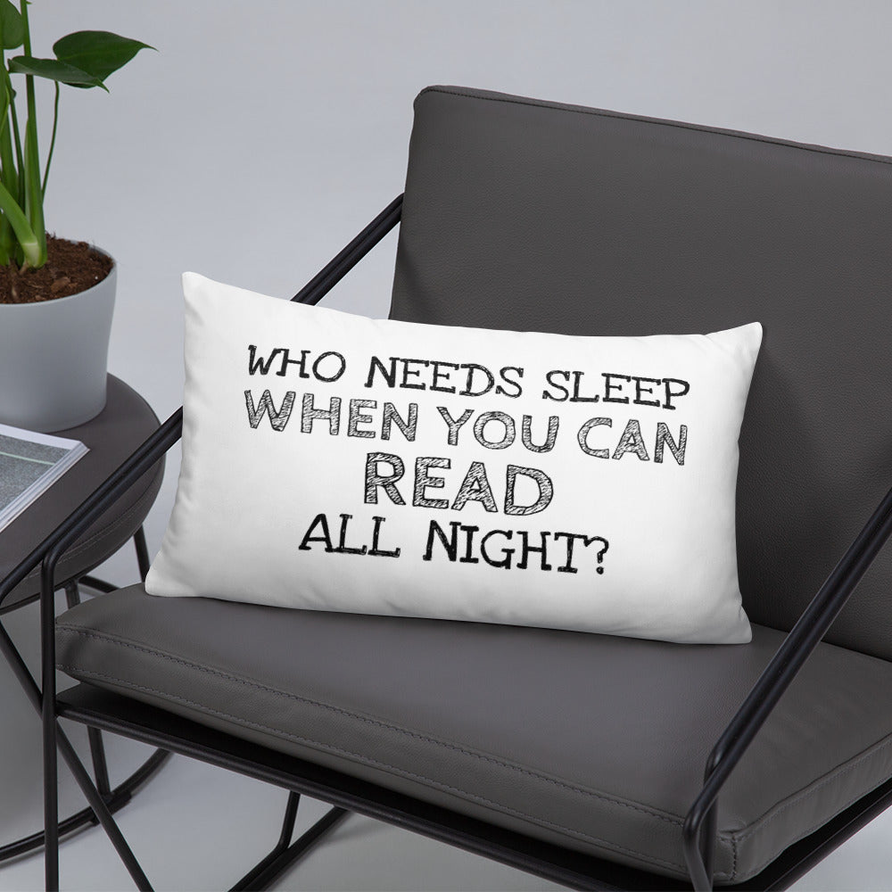 Who needs sleep - Pillow - Bookish Merchandise - Gift for Booklovers - Book Merch - Reading Accessories - Bookacy - Books and More