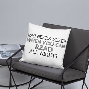 Who needs sleep - Pillow - Bookacy - Books and More