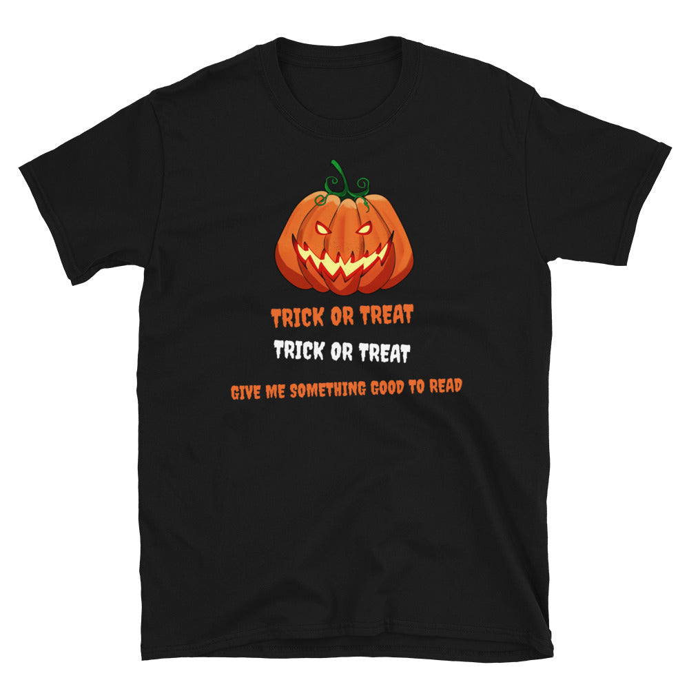 Trick or treat - Short-Sleeve Unisex T-Shirt - Bookish Merchandise - Gift for Booklovers - Book Merch - Reading Accessories - Bookacy - Books and More