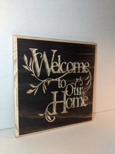 Welcome to our Home Engraved Wood Sign