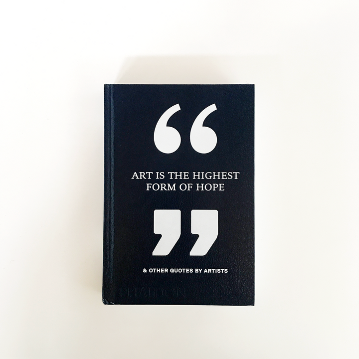BOOK: Art Is the Highest Form of Hope & Other Quotes by Artists