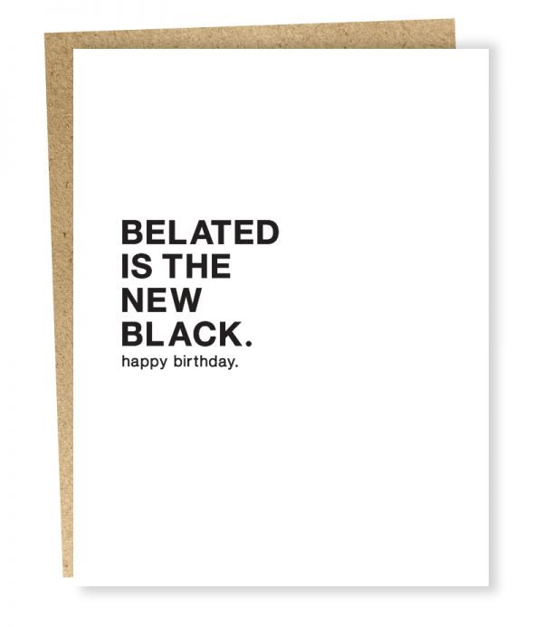 CARD: Belated is the new black