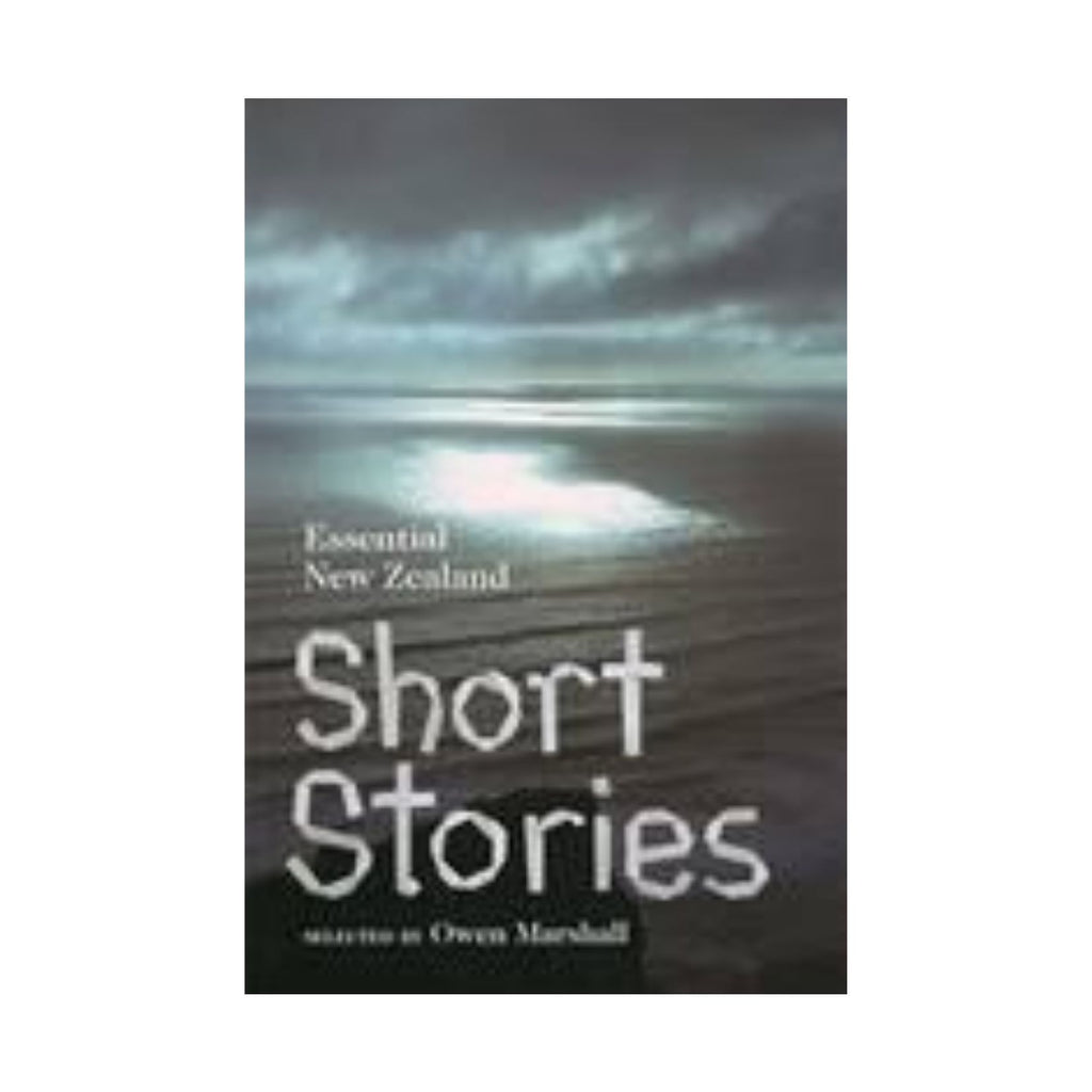 Essential New Zealand Short Stories Selected by Owen Marshall