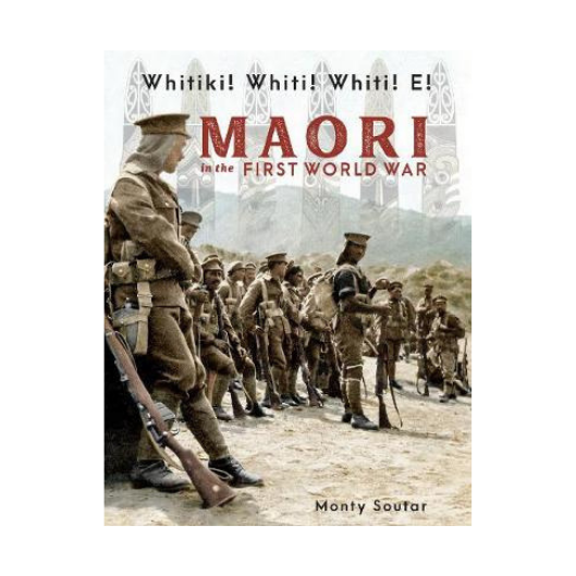 Whitiki! Whiti! Whiti! E! Maori in the First World War