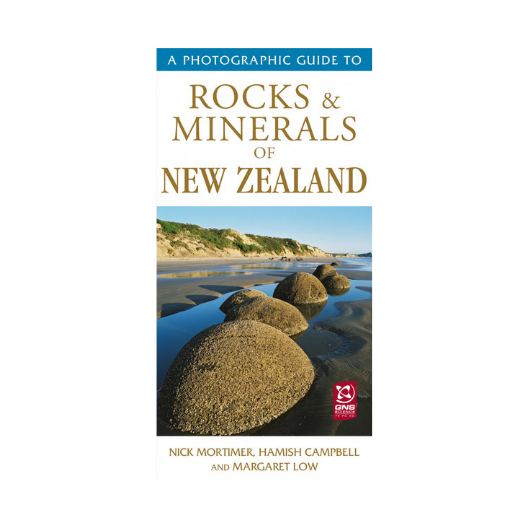 A Photographic Guide to Rocks and Minerals of New Zealand