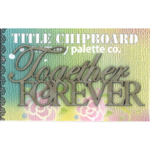 MP-58233 Mini Title Chipboard Together Forever