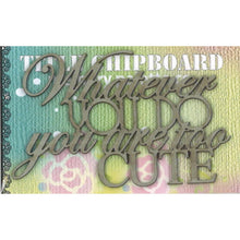 MP-58234 Mini Title Chipboard Whatever you do you are too cute