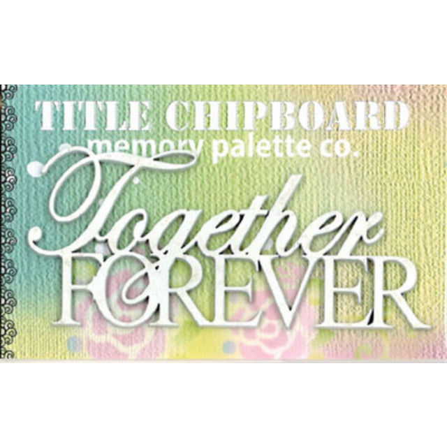 MP-58302 Mini Title Chipboard White Together Forever