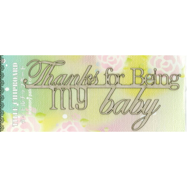 MP-59042 Title Chipboard Thanks For Being My Baby