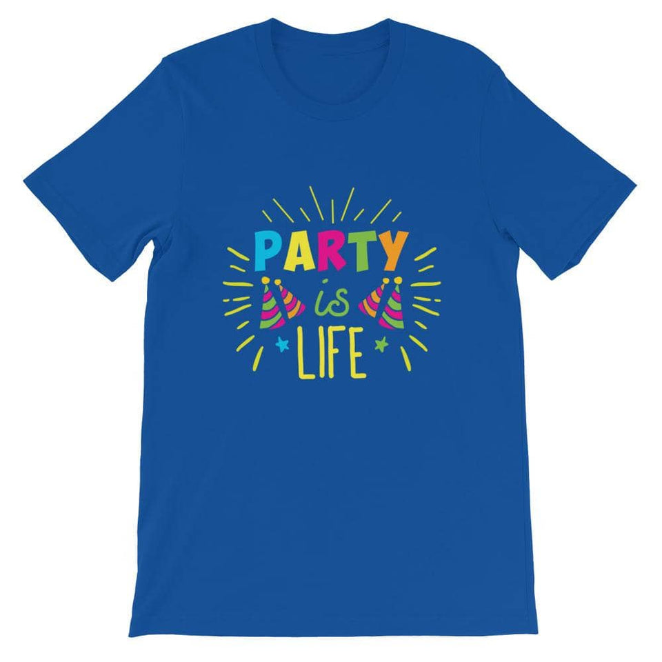 Party is Life 2 Unisex T-Shirt - Party is Life