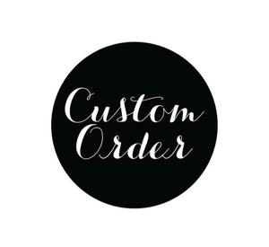 Custom Order for Jennifer
