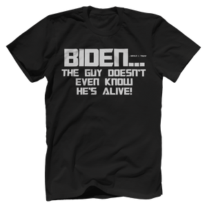 Print Brains Bella + Canvas US Made Cotton Crew / Black / XS BIDEN...The Guy Doesn't Even Know He's Alive! Tee (6 Variants)
