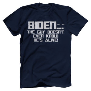 Print Brains Bella + Canvas US Made Cotton Crew / Navy / XS BIDEN...The Guy Doesn't Even Know He's Alive! Tee (6 Variants)