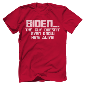 Print Brains Bella + Canvas US Made Cotton Crew / Red / XS BIDEN...The Guy Doesn't Even Know He's Alive! Tee (6 Variants)