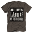 Load image into Gallery viewer, Print Brains Bella + Canvas US Made Cotton Crew / Warm Gray / XS ALL Lives Matter Not Just Black Ones Tee (6 Variants)