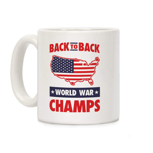 LookHUMAN Coffee Mug 11 Ounce Back to Back World War Champs Ceramic Coffee Mug