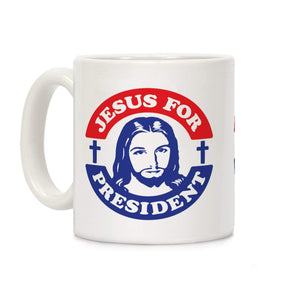 LookHUMAN Coffee Mug 11 Ounce Jesus For President Ceramic Coffee Mug