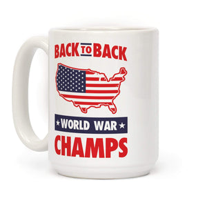 LookHUMAN Coffee Mug 15 Ounce Back to Back World War Champs Ceramic Coffee Mug
